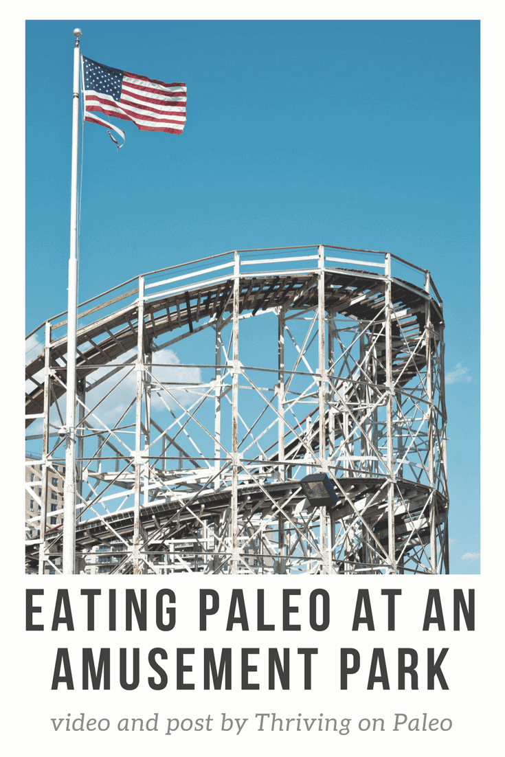 Eating Paleo at an Amusement Park - tips and a video about a day seeking thrills and still eating healthy