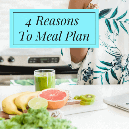 4 Reasons to Meal Plan