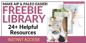 Paleo and AIP Freebie Library