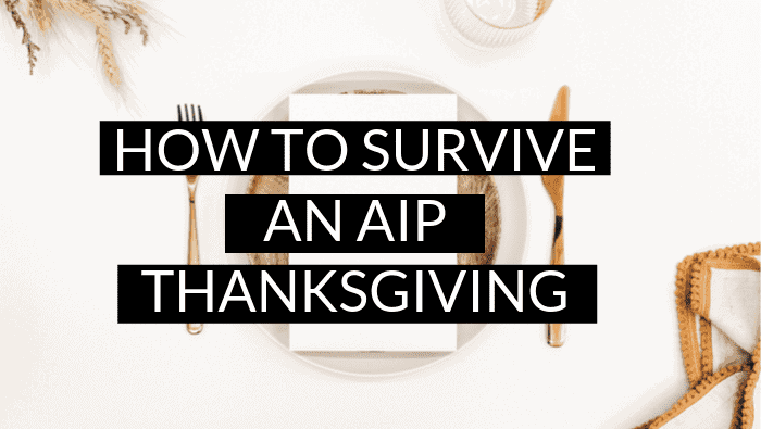 AIP Thanksgiving – How to Survive!