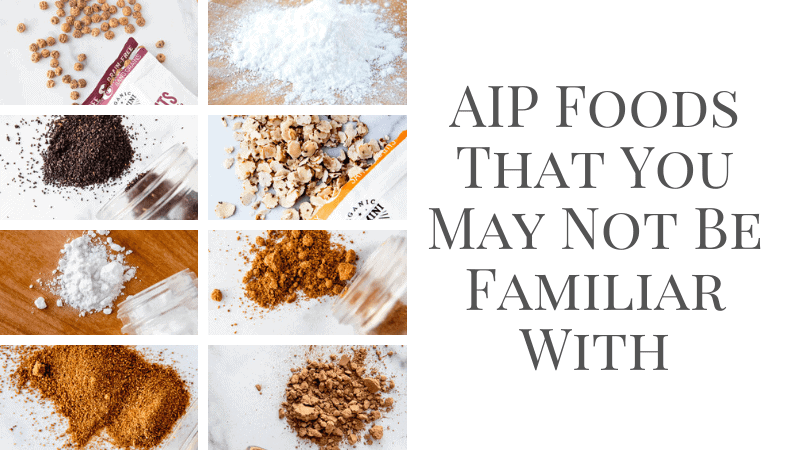 AIP Foods you may not be familiar with
