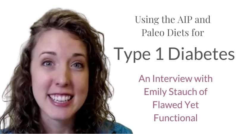 AIP & Paleo Diets for Type 1 Diabetes