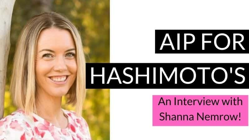 Hashimoto's Thyroiditis and the AIP Diet – Interview with Shanna Nemrow