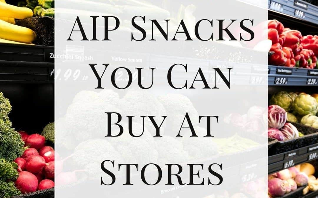 Emergency AIP Snacks to Get At Stores